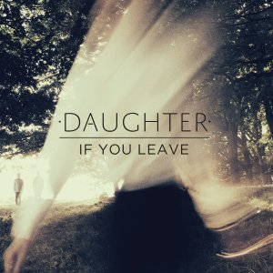 daughter-if-you-leave-cover-art
